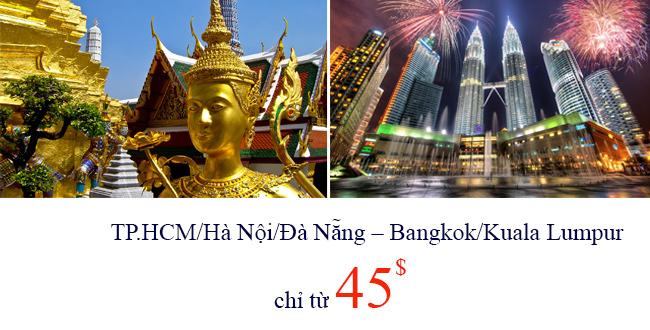 Vé máy bay giá rẻ 45USD đi Bangkok, Kuala Lumpur